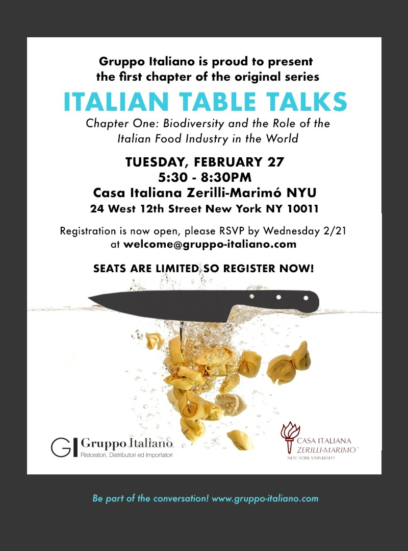 """2.27.18 / ITALIAN TABLE TALKS – CHAPTER ONE: """"Biodiversity and the Role of the Italian Food Industry in the World"""""""