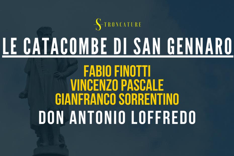 Le catacombe di San Gennaro con don Antonio Loffredo